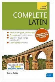 Complete Latin Beginner to Intermediate Book and Audio Course av Gavin Betts (Heftet)