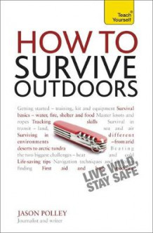 How to Survive Outdoors: Teach Yourself av Jason Polley (Heftet)