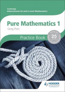 Cambridge International A/AS Mathematics, Pure Mathematics 1 Practice Book av Greg Port (Heftet)