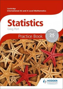 Cambridge International A/AS Mathematics, Statistics: Practice Book av Greg Port (Heftet)