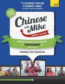 Learn Chinese with Mike Advanced Beginner to Intermediate Coursebook Seasons 3, 4 & 5 av Mike Hainzinger (Blandet mediaprodukt)