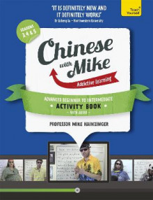 Learn Chinese with Mike Advanced Beginner to Intermediate Activity Book Seasons 3, 4 & 5 av Mike Hainzinger (Blandet mediaprodukt)