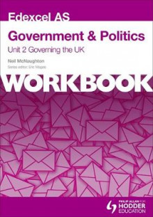 Edexcel AS Government & Politics Unit 2 Workbook: Governing the UK: Workbook Unit 2 av Neil McNaughton (Heftet)