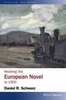 Reading the European Novel to 1900 av Daniel R. Schwarz (Innbundet)
