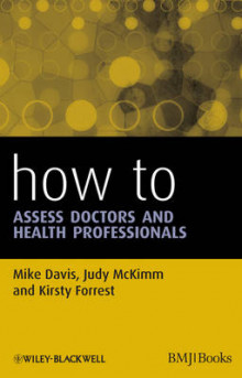 How to Assess Doctors and Health Professionals av Mike Davis, Judy McKimm og Kirsty Forrest (Heftet)
