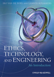 Ethics, Technology and Engineering av Ibo van de Poel og Lamber Royakkers (Innbundet)