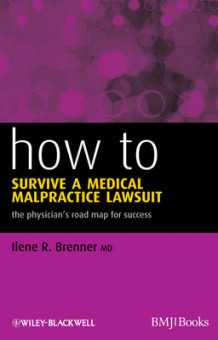 How to Survive a Medical Malpractice Lawsuit av Ilene R. Brenner (Heftet)