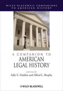 A Companion to American Legal History (Innbundet)