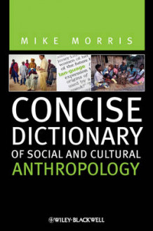 Concise Dictionary of Social and Cultural Anthropology av Mike Morris (Innbundet)