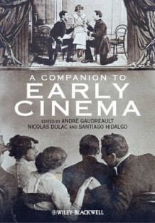 A Companion to Early Cinema (Innbundet)
