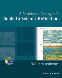 A Petroleum Geologist's Guide to Seismic Reflection av William Ashcroft (Innbundet)