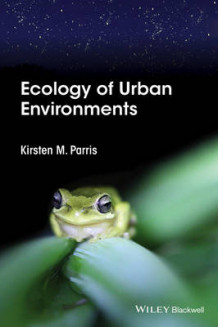 Ecology of Urban Environments av Kirsten M. Parris og John Parris (Innbundet)