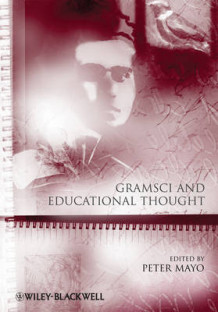 Gramsci and Educational Thought (Heftet)