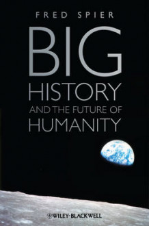Big History and the Future of Humanity av Fred Spier (Innbundet)