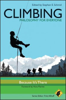 Climbing - Philosophy for Everyone - Because It's There (Heftet)