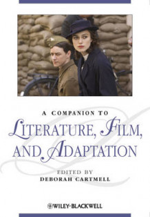A Companion to Literature, Film and Adaptation (Innbundet)