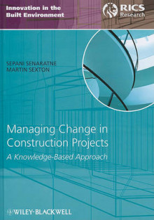 Managing Change in Construction Projects av Sepani Senaratne og Martin Sexton (Innbundet)