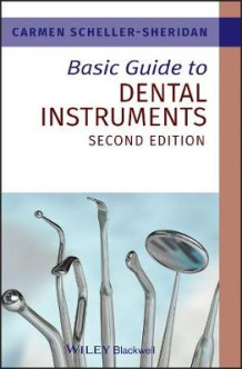 Basic Guide to Dental Instruments 2E av Carmen Scheller-Sheridan (Heftet)