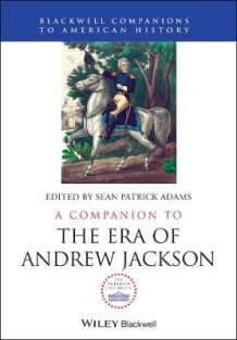 A Companion to the Era of Andrew Jackson (Innbundet)