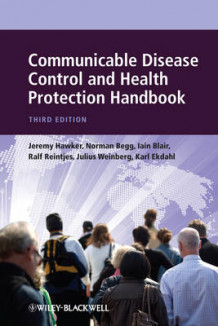 Communicable Disease Control and Health Protection Handbook av Jeremy Hawker, Norman Begg, Iain Blair, Ralf Reintjes, Julius Weinberg og Karl Ekdahl (Heftet)