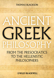 Ancient Greek Philosophy av Thomas A. Blackson (Heftet)