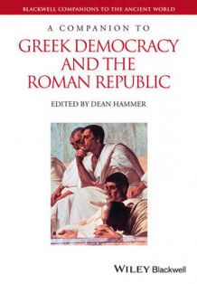 A Companion to Greek Democracy and the Roman Republic (Innbundet)
