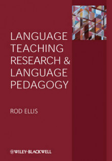 Language Teaching Research and Language Pedagogy av Rod Ellis (Heftet)