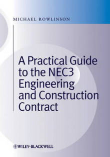 A Practical Guide to the NEC3 Engineering and Construction Contract av Michael Rowlinson (Innbundet)