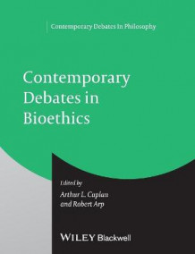 Contemporary Debates in Bioethics (Heftet)