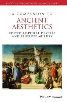 A Companion to Ancient Aesthetics av Pierre Destree og Penelope Murray (Innbundet)