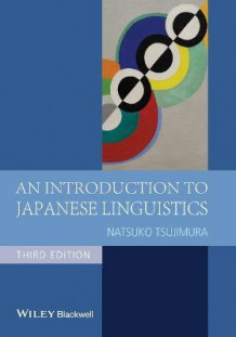 An Introduction to Japanese Linguistics av Natsuko Tsujimura (Heftet)