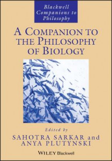 A Companion to the Philosophy of Biology (Heftet)