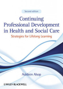 Continuing Professional Development in Health and Social Care av Auldeen Alsop (Heftet)