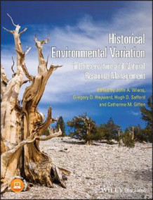 Historical Environmental Variation in Conservationand Natural Resource Management av John A. Wiens, Gregory D. Hayward, Hugh D. Safford og Catherine Giffen (Heftet)