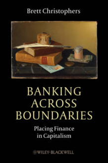 Banking Across Boundaries av Brett Christophers (Innbundet)