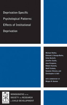 Deprivation-Specific Psychological Patterns av Sir Michael Rutter, Edmund J. Sonuga-Barke, Celia Beckett, Jennifer Castle, Jana Kreppner, Robert Kumsta, Wolff Schlotz, Suzanne H. Stevens, Christopher A. Bell og Megan R. Gunnar (Heftet)