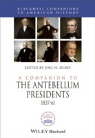 A Companion to the Antebellum Presidents 1837-1861 av Joel H. Silbey (Innbundet)
