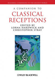 A Companion to Classical Receptions (Heftet)
