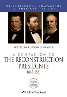 A Companion to the Reconstruction Presidents av Edward O. Frantz (Innbundet)