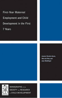 First-Year Maternal Employment and Child Development in the First 7 Years av Jeanne Brooks-Gunn, Wen-Jui Han og Jane Waldfogel (Heftet)