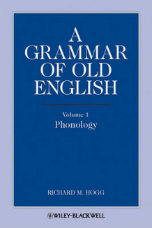 A Grammar of Old English: Phonology v. 1 av Richard M. Hogg (Heftet)
