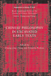 Chinese Philosophy in Excavated Early Texts av Chung-Ying Cheng og Franklin Perkins (Heftet)