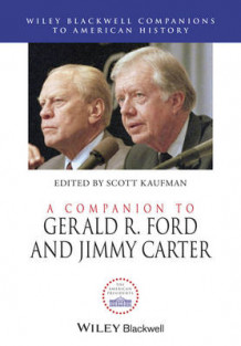 A Companion to Gerald R. Ford and Jimmy Carter (Innbundet)