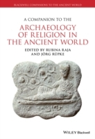 A Companion to the Archaeology of Religion in the Ancient World (Innbundet)