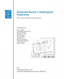 Archeological Papers of the American Anthropological Association: Residential Burial v. 20 (Heftet)