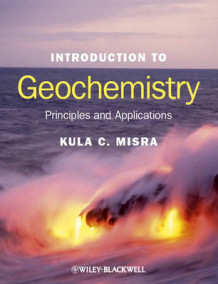 Introduction to Geochemistry av Kula C. Misra (Innbundet)