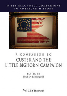 A Companion to Custer and the Little Big Horn Campaign (Innbundet)