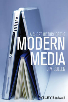 A Short History of the Modern Media av Jim Cullen (Heftet)