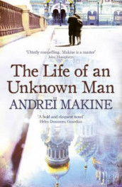 The life of an unknown man av Andreï Makine (Heftet)