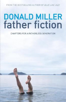 Father Fiction av Professor Donald Miller (Heftet)
